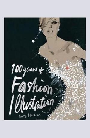 Книга - 100 Years of Fashion Illustration