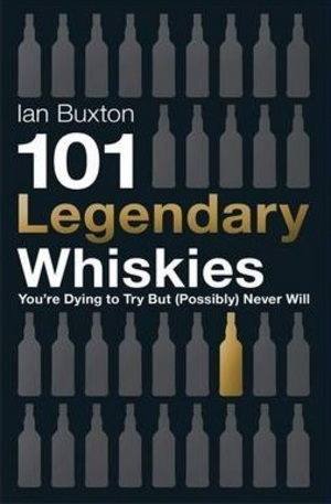 Книга - 101 Legendary Whiskies Youre Dying to Try but (Possibly) Never Will