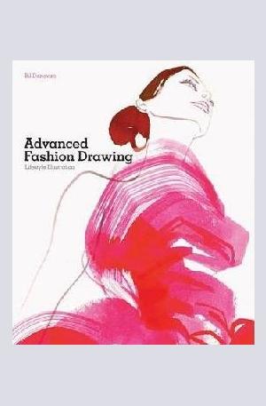 Книга - Advanced Fashion Drawing