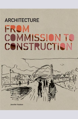 Книга - Architecture: from Commission to Construction