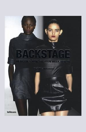 Книга - Backstage Mercedes-Benz Fashion Week Berlin