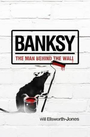 Книга - Banksy: The Man Behind the Wall