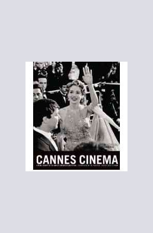 Книга - Cannes Cinema: A Visual History of the Worlds Greatest Cinema