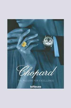 Книга - Chopard: The Passion for Excellence 1860-2010