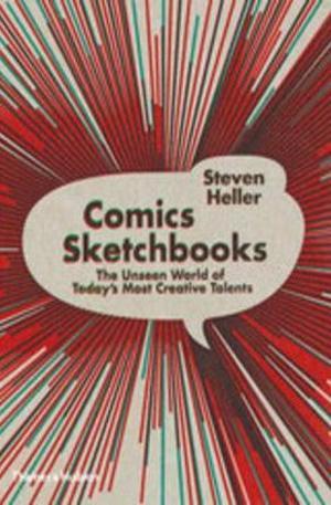 Книга - Comics Sketchbooks: The Unseen World of Todays Most Creative Talents