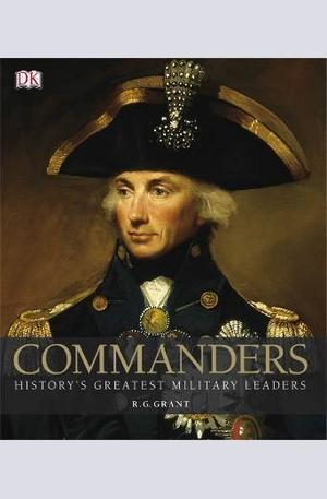 Книга - Commanders: Historys Greatest Military Leaders