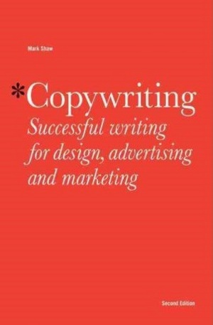 Книга - Copywriting: Successful Writing for Design, Advertising and Marketing