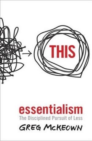 Книга - Essentialism: The Disciplined Pursuit of Less