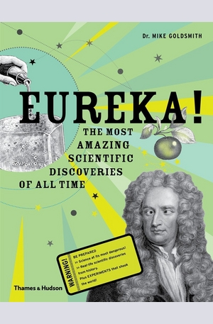 Книга - Eureka!: The Most Amazing Scientic Discoveries of All Time