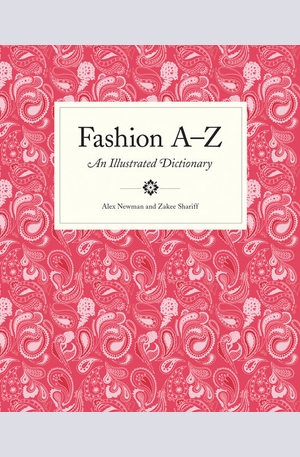 Книга - Fashion A to Z: An Illustrated Dictionary
