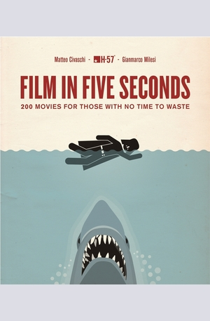 Книга - Film in Five Seconds: Over 150 Great Movie Moments - In Moments!