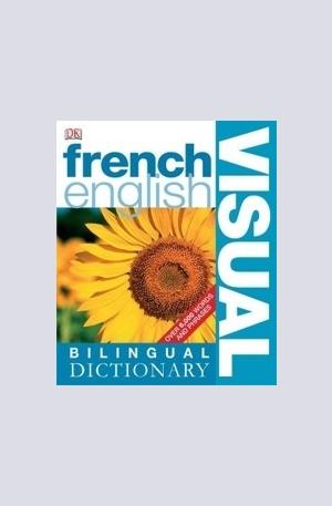 Книга - French-English Visual Bilingual Dictionary