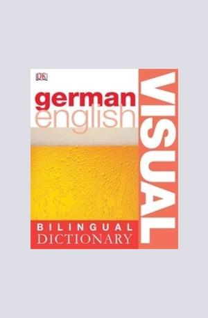 Книга - German-English Visual Bilingual Dictionary