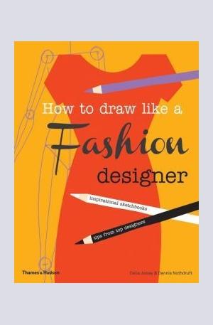 Книга - How to Draw Like a Fashion Designer