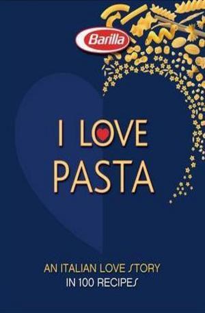 Книга - I LOVE Pasta: A Long Love Story in 120 Recipes