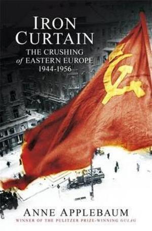 Книга - Iron Curtain: The Crushing of Eastern Europe 1944-56
