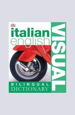 Книга - Italian-English Visual Bilingual Dictionary