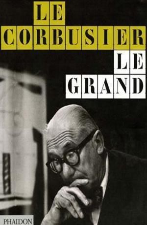 Книга - Le Corbusier Le Grand