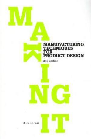 Книга - Making it: Manufacturing Techniques for Product Design
