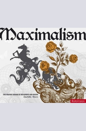 Книга - Maximalism: The Graphic Design of Decadence & Excess