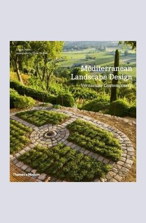 Книга - Mediterranean Landscape Design: Vernacular Contemporary
