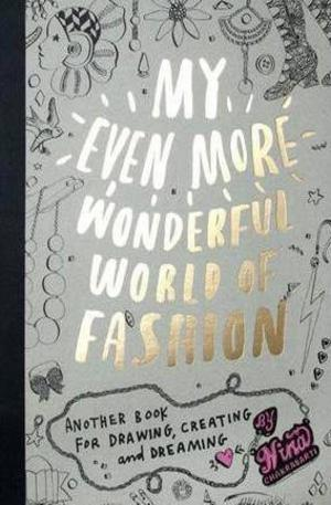 Книга - My Even More Wonderful World of Fashion: Another Book for Drawing, Creating and Dreaming
