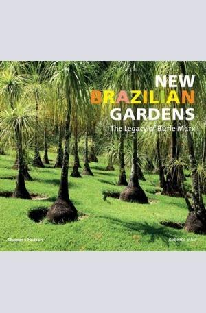 Книга - New Brazilian Gardens: The Legacy of Burle Marx