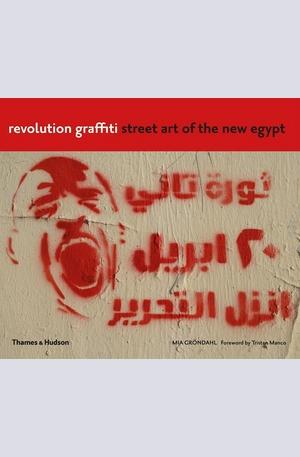 Книга - Revolution Graffiti: Street Art of the New Egypt