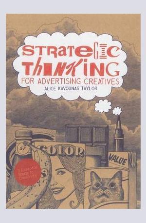 Книга - Strategic Thinking for Advertising Creatives
