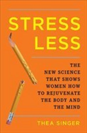 Книга - Stress Less: How to Rejuvenate the Body and the Mind