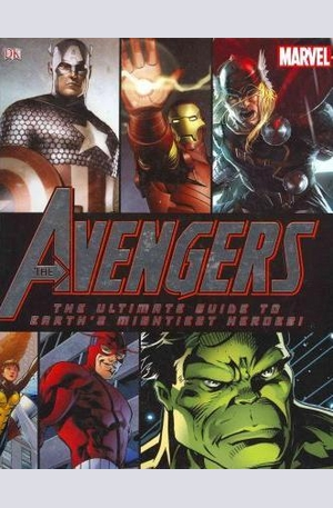 Книга - The Avengers the Ultimate Guide to Earths Mightiest Heroes!