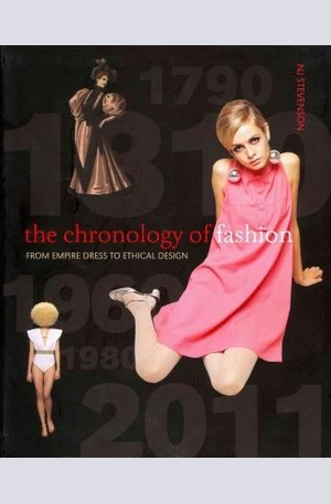 Книга - The Chronology of Fashion: From Empire Dress to Ethical Design