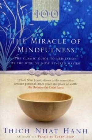 Книга - The Miracle of Mindfulness: The Classic Guide to Meditation by the Worlds Most Revered Master
