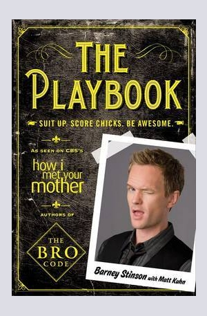 Книга - The Playbook: Suit Up. Score Chicks. Be Awesome