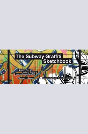 Книга - The Subway Graffiti Sketchbook