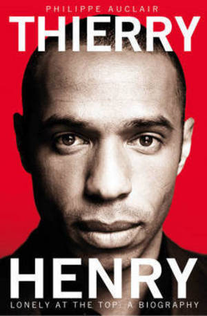 Книга - Thierry Henry: Lonely at the Top