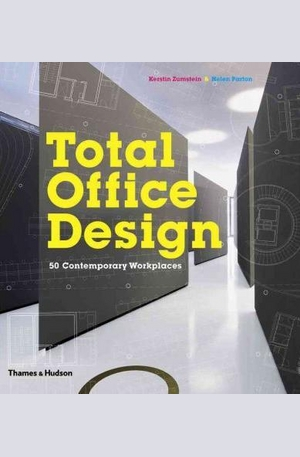 Книга - Total Office Design: 50 Contemporary Workplaces