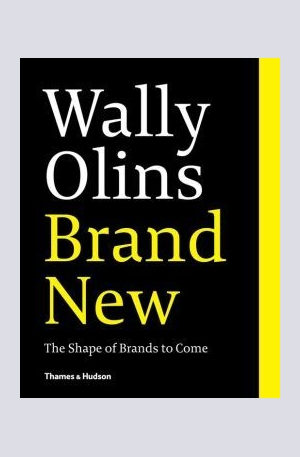 Книга - Wally Olins: Brand New: The Shape of Brands to Come