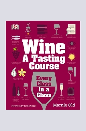 Книга - Wine: A Tasting Course: Every Class in a Glass