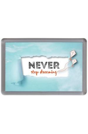 Продукт - Магнит Never stop dreaming