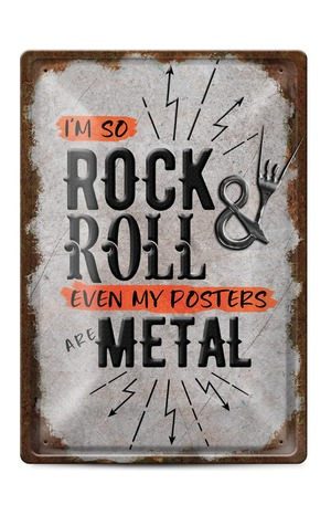 Продукт - Метална табелка - A4 - I'm so rock&roll even my posters are metal