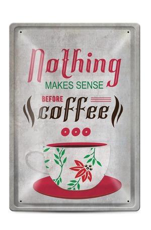 Продукт - Метална табелка - A4 - Nothing makes sense before coffee