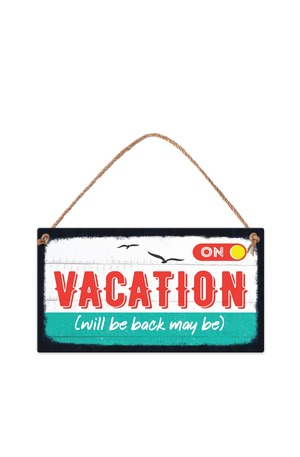 Продукт - Табелка - On Vacation (will be back maybe)