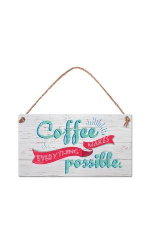 Продукт - Табелка - Coffee makes everything possible
